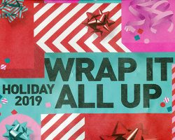 WRAP IT ALL UP HOLIDAY 2019